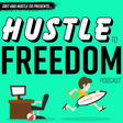 Hustle To Freedom: Everyday People Creating Extraordinary Side Hustles by Ryan Helms