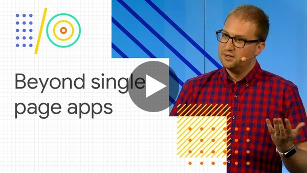 STREAMS!: Jeff Posnick Beyond single-page apps: alternative architectures for your PWA (Google I/O '18) - YouTube