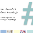 Don't worry about Hashtags | Vireo Media