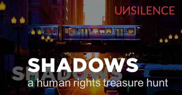 SHADOWS :: a human rights treasure hunt - UNSILENCE