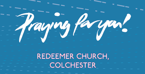 Pray for our pioneers in Colchester.