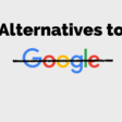 Alternatives to Google Products (Complete List)