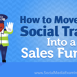 How to Move Your Social Traffic Into a Sales Funnel