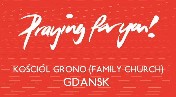 Pray for our pioneers in Gdansk.