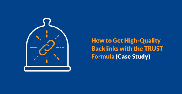 How to Get High-Quality Backlinks with the TRUST Formula