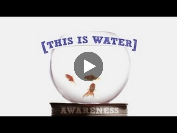 This is Water //  Commencement Speech by David Foster Wallace - YouTube