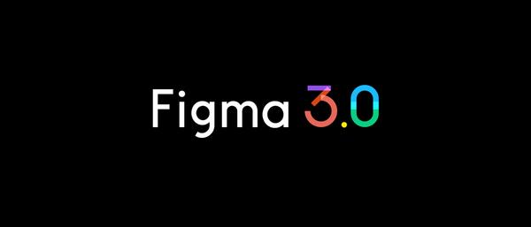Figma 3.0