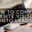 How to Convert Website Visitors into Leads (8 Conversion Optimization Strategies) | Leadfeeder