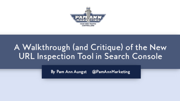 A Walkthrough (and Critique) of the New URL Inspection Tool in Search Console