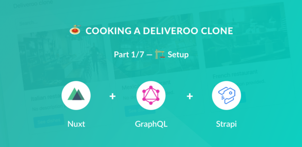 🍝 Cooking a Deliveroo clone with Nuxt (Vue.js), GraphQL, Strapi and Stripe