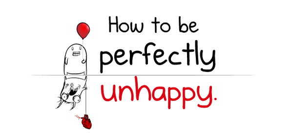 How to be perfectly unhappy - The Oatmeal