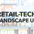 Retail-Tech Landscape US - Coresight Research