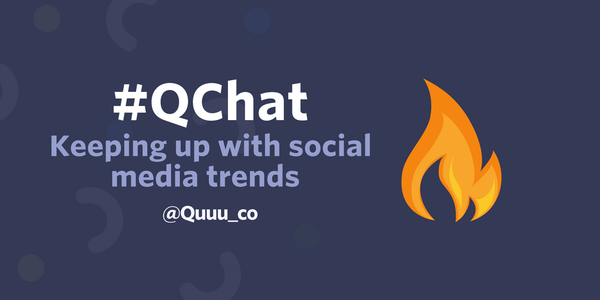 Qchat: Keeping up with social media trends