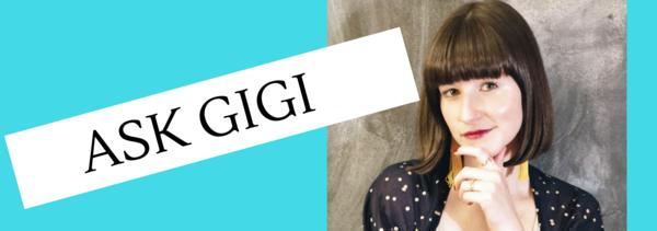 Weekly advice with Auntie Gigi