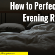 How to Perfect Your Evening Routine | Science of People
