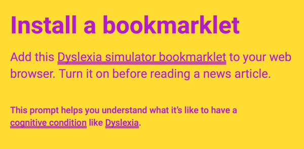 Dyslexia Bookmarklet. One of the many empathy prompts.
