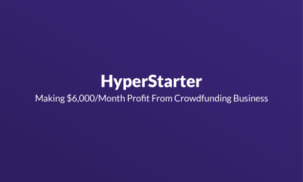 Making $6,000/Month Profit From Crowdfunding Business