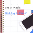 Social Media Hashtag Calendar 2018 - Hopper Instagram Scheduler