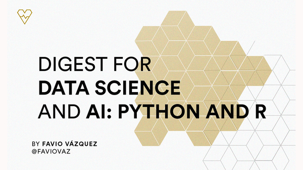 Weekly Digest for Data Science and AI: Python and R (Volume 5) | Revue