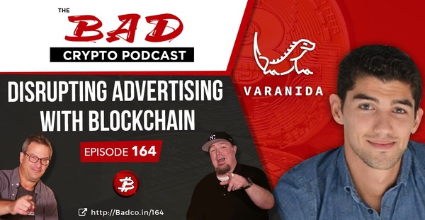 Disrupting Advertising with Blockchain - The Bad Crypto Podcast