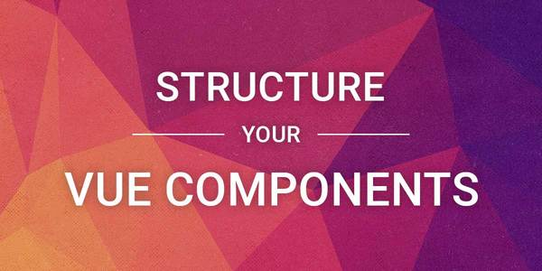 Structuring Vue Components