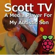 Scotttv- A Simple Mediaplayer For My Autistic Son
