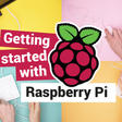 Getting started with your Raspberry Pi
