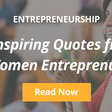 5 Inspirational Quotes from Successful Women Entrepreneurs