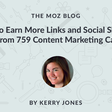 How to Earn More Links and Social Shares: Insights From 759 Content Marketing Campaigns  - Moz