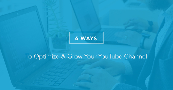 How To Create a YouTube Business Channel That's Worth Watching