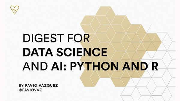 Weekly Digest for Data Science and AI: Python and R - Issue