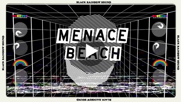 """Black Rainbow Sound"" by Menace Beach (2018)."