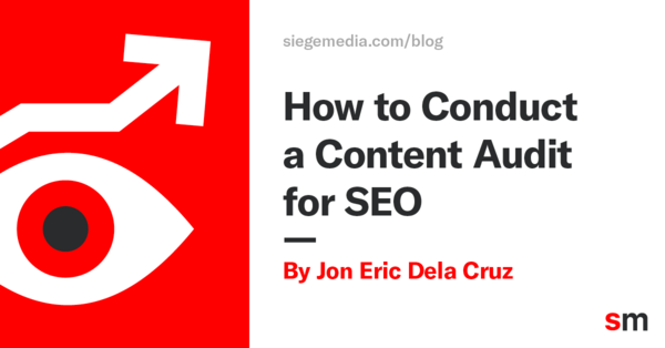 How to Conduct a Content Audit for SEO - Siege Media