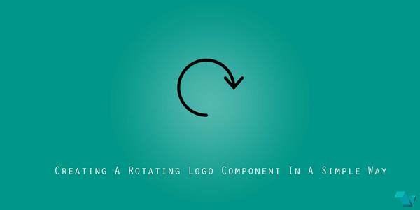 Creating A Rotating Logo Component In A Simple Way