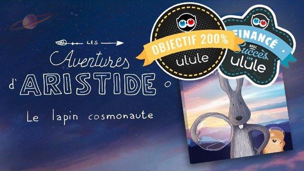 Les aventures d'Aristide, le lapin cosmonaute - Ulule