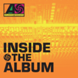 Atlantic Podcasts Debuts 'Inside the Album'