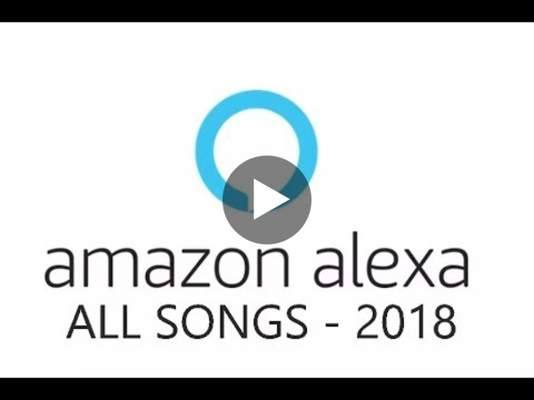 Amazon Alexa - All Songs (2018) - YouTube