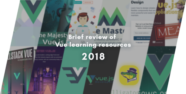 A brief review of Vue learning resources — State of 2018 – Dobromir Hristov