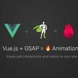 Vue.js + GSAP = 🔥 Animations