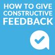 Guide: How to give constructive feedback to grow your people