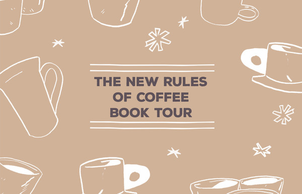 The New Rules Of Coffee On Tour