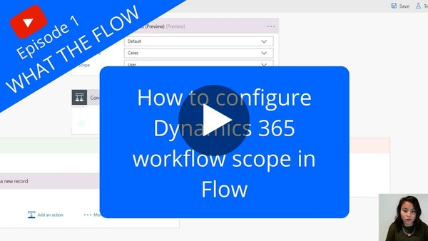How to configure Dynamics 365 workflow scope in Flow - YouTube