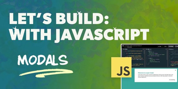 Let's Build: With JavaScript - How to Code a Modal with Vanilla JavaScript