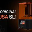 Introducing Original Prusa SL1 - Open Source SLA 3D Printer by Josef Prusa - Prusa Printers