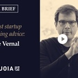 Best Startup Fundraising Advice from Mike Vernal (Sequoia Capital) | The Brief - NFX Products