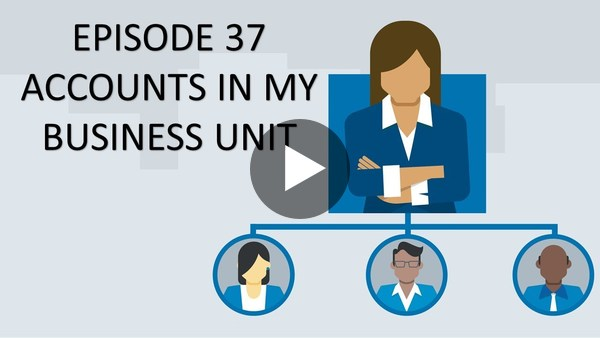 "Two-Minute Tuesday - Episode 37: ""See accounts within MY Business Unit"" - YouTube"