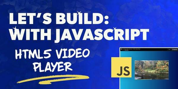 Let's Build: With JavaScript - HTML5 Video Player
