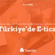 Türkiye'de E-ticaret: Çevrimiçi Alışverişte Tüketici Davranışları ve Marka Karşılaştırması Araştırması