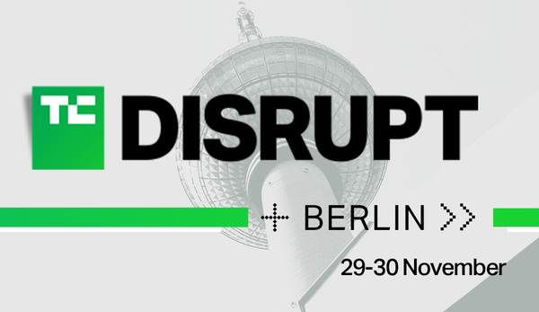 Tech Crunch Disrupt 2018 Is the Place to Be For Spanish Startups! Secure your ticket now!