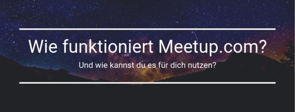 1. Aus meinem Blog: Wie funktioniert Meetup?